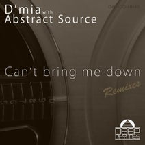 Abstract Source, D´mia, Indy Lopez, Calectro, Frank Moedebeck, Marques Skot - Can't Bring Me Down Remixes