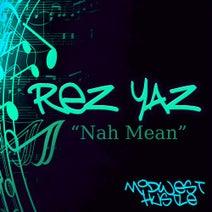 Rez Yaz - Nah Mean