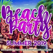 Beach Party Summer 2019 - 24 Pop, Dance, Edm, Club Music