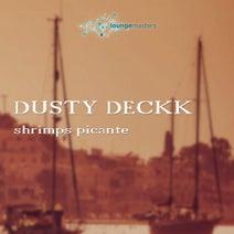 Dusty Deckk - Shrimps Picante