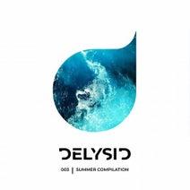 M.O.S., FatouMata, Juan (FR), Cosmic Cowboys, George X, Pulaski, Taleman, Sonantis, Knusper&Knusper, DAVI, Armen Miran - Delysid Summer Compilation