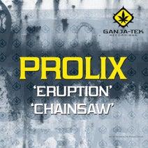 Prolix, Temper D - Eruption / Chainsaw / Noisy Neighbour