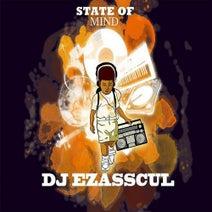 DJ Ezasscul - State of Mind (Mastered Version)