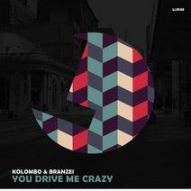 Kolombo, Branzei - You Drive Me Crazy