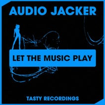 Audio Jacker, Discotron - Let The Music Play