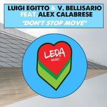 Luigi Egitto, V. Bellisario, Alex Calabrese - Don't Stop Move (feat. Alex Calabrese)