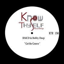 Bobby Deep, RMCD - Get the Groove