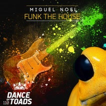 Miguel Noel - Funk The House