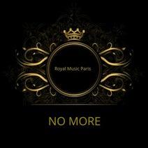 Royal Music Paris - No More