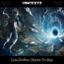 Vincextz - Guitar Overflows / Step Into The Abyss