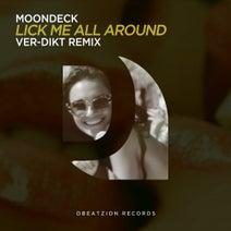 MoonDeck, Ver-dikt - Lick Me All Around (Ver-Dikt Remix)
