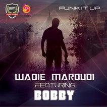 Bobby, Wadie Maroudi - Funk It Up