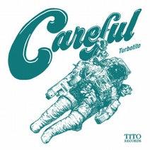 Turbotito - Careful