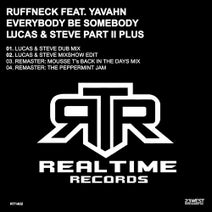 Ruffneck, Lucas & Steve, Mousse T. - Everybody Be Somebody Feat. Yavahn (Lucas & Steve Part II Plus)