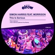 Morrison, Simon Harris, Dennis Cruz - This Is Serious