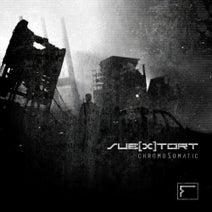 SubXtort - ChromoSomatic