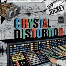 Crystal Distortion - Chip Jockey #11