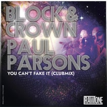 Block & Crown, Paul Parsons - You Can't Fake It (Club Mix)