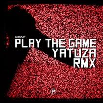 DJ Rusty, Yatuza - Play The Game (Yatuza Remix)