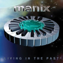 Manix - Living in the Past