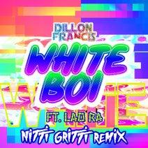 Dillon Francis, Nitti Gritti, Lao Ra - White Boi - Nitti Gritti Remix