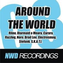 Riino, Diarmaid O Meara, Carara, S.K.A.T.I., Razzlog, Stefunk, Electrosmog, Brad Lee, Noro - Around The World