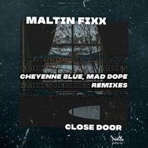 Maltin Fixx, Cheyenne Blue, Mad Dope - Close Door