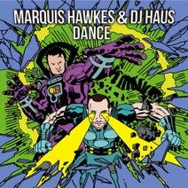 DJ Haus, Marquis Hawkes - Dance