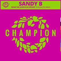 Sandy B, Ryan Blyth - Make The World Go Round