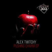 Alex Twitchy - Pushing Charm EP