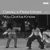 Pete Moss, Cassy, Ron Trent - You Gotta Know PT1