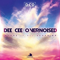 Dee Cee OverNoised, Una, Gene Boi, Dee Cee OverNoised - Where It All Began EP