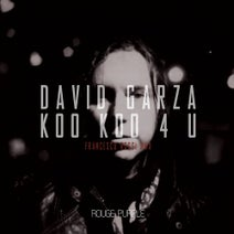Francesco Rossi, David Garza - Koo Koo 4 U (Francesco Rossi Remix)