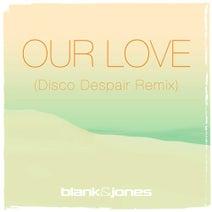 Blank & Jones, Disco Despair - Our Love (Disco Despair Remix)