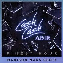 Cash Cash, Madison Mars, Abir - Finest Hour (feat. Abir)