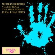 Jason Rivas, Nu Disco Bitches, Vullet Roux - The Funk Touch (Jason Rivas Edits)