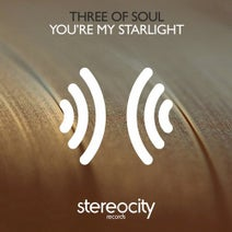 Three Of Soul - You're My Starlight