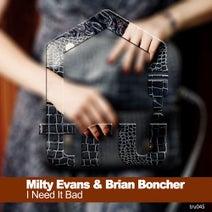 Brian Boncher, Milty Evans - I Need It Bad