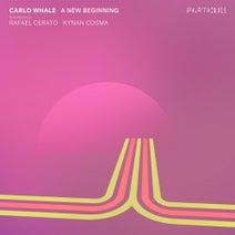Carlo Whale, Rafael Cerato, Kynan Cosma - A New Beginning