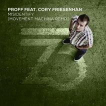 PROFF, Cory Friesenhan, Movement Machina - Misidentify (Movement Machina Remix)