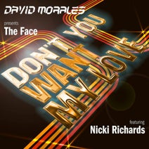 David Morales, The Face, Nicki Richards - Don't You Want My Love