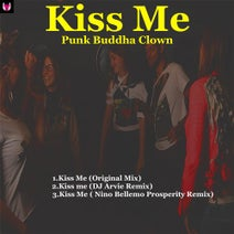 Punk Buddha Clown, DJ Arvie, Nino Bellemo - Kiss Me