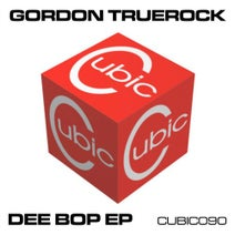 Gordon Truerock - Dee Bop EP