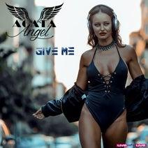 Agata Angel - Give Me