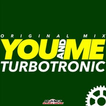 Turbotronic - You And Me