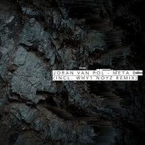 Joran Van Pol, WHYT NOYZ - Meta EP (Beatport Exclusive)