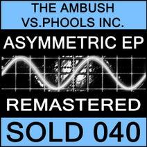 The Ambush, Phools Inc. - Asymmetric EP (Remastered)