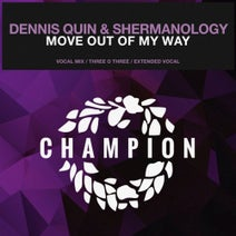 Shermanology, Dennis Quin, Three O Three - Move out of My Way