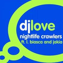 DJ Love, Jakia, L.Biasca - Nightlife Crawlers
