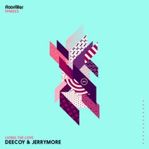 Deecoy, Jerrymore, Siege - Living The Love
